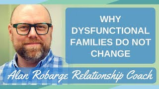 why dysfunctional families do not change