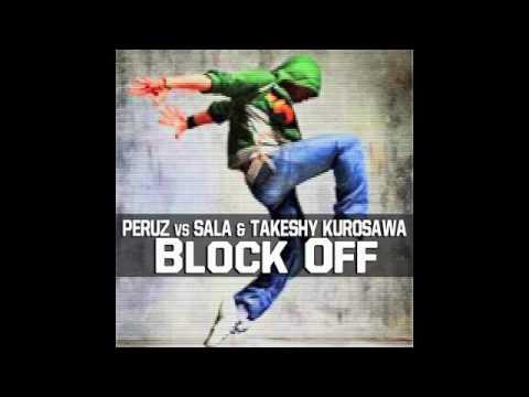 Peruz Vs Matteo Sala & Takeshy Kurosawa - Block Off ( Matteo Sala vs Maurizio Gubellini & Peruz mix)
