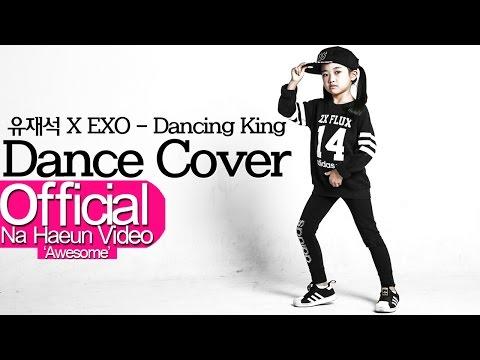 Na Haeun (나하은) - Yoo Jae-suk X EXO - Dancing King  Dance Cover