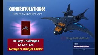 How to get Free Fortnite Avengers Quinjet Glider | Easy 10 Endgame Challenges to get Free Quinjet