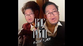 [Hướng dẫn] Bạc phận - K-ICM ft. JACK