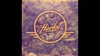 We Are Harlot - One More Night