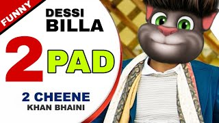 2 CHEENE SONG 2 - KHAN BHAINI (DESI BILLA) FUnny pad version Punjabi song 2020