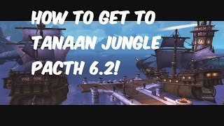 [WoW WoD] How to get to Tanaan jungle patch 6.2
