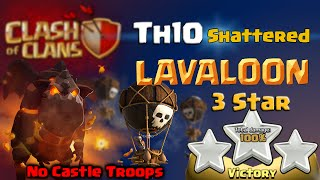 Clash of Clans | Shattered Lavaloon TH10 3 Star - Attack Strategy in Clash of Clans