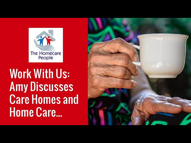 Work With Us: Amy Discusses Care Homes and Home Care