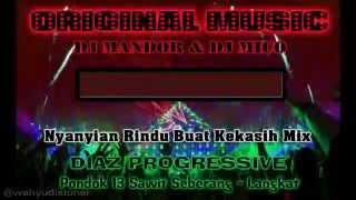 DJ Nyanyian Rindu Buat Kekasih - Datta BreakMix DJ Mandor - DIAZ PROGRESSIVE
