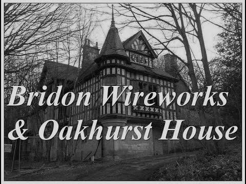 Urbex ~ Bridon Wireworks & Oakhurst House Ruins