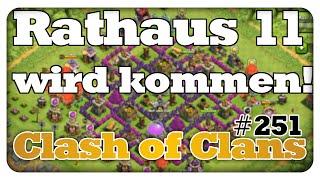 Rathaus 11 wird kommen! - Clash of Clans #251 [Deutsch/German]