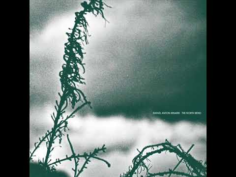 Rafael Anton Irisarri – The North Bend ( Full album )