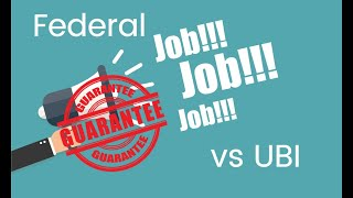 Is a Universal Basic Income better than a Federal Job Guarantee?