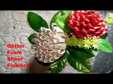 DIY BEAUTIFUL FLOWERS FROM GLITTER FOAM SHEET || HOME DECOR IDEAS