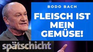 Bodo Bach: Fleisch ist mein Gemüse!