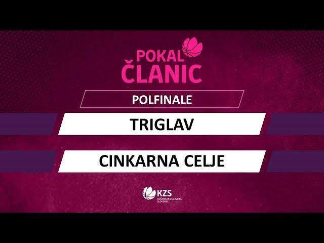 Triglav : Cinkarna Celje - polfinale - Pokal članic - Sezona 2019/20