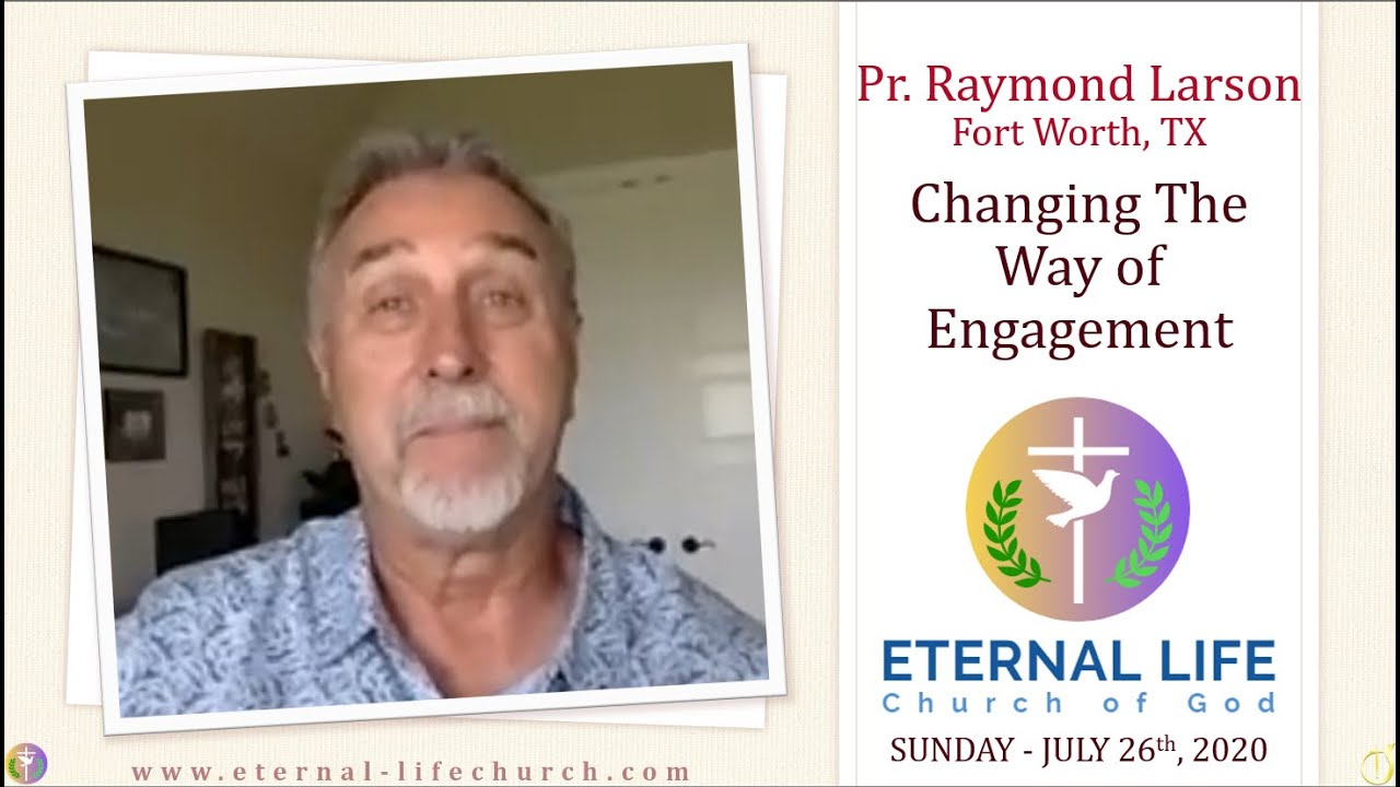 Changing the Way of Engagement - Pastor Raymond Larson (Fort Worth, TX)