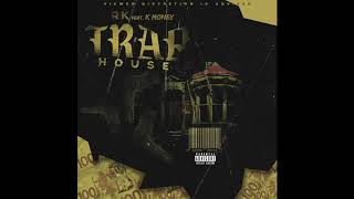 RK feat. K Money - TRAPHOUSE (Official Audio) #FREEKMONEY