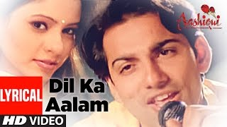 Dil Ka Aalam Full Lyrical Video || Aashiqui || Kumar Sanu