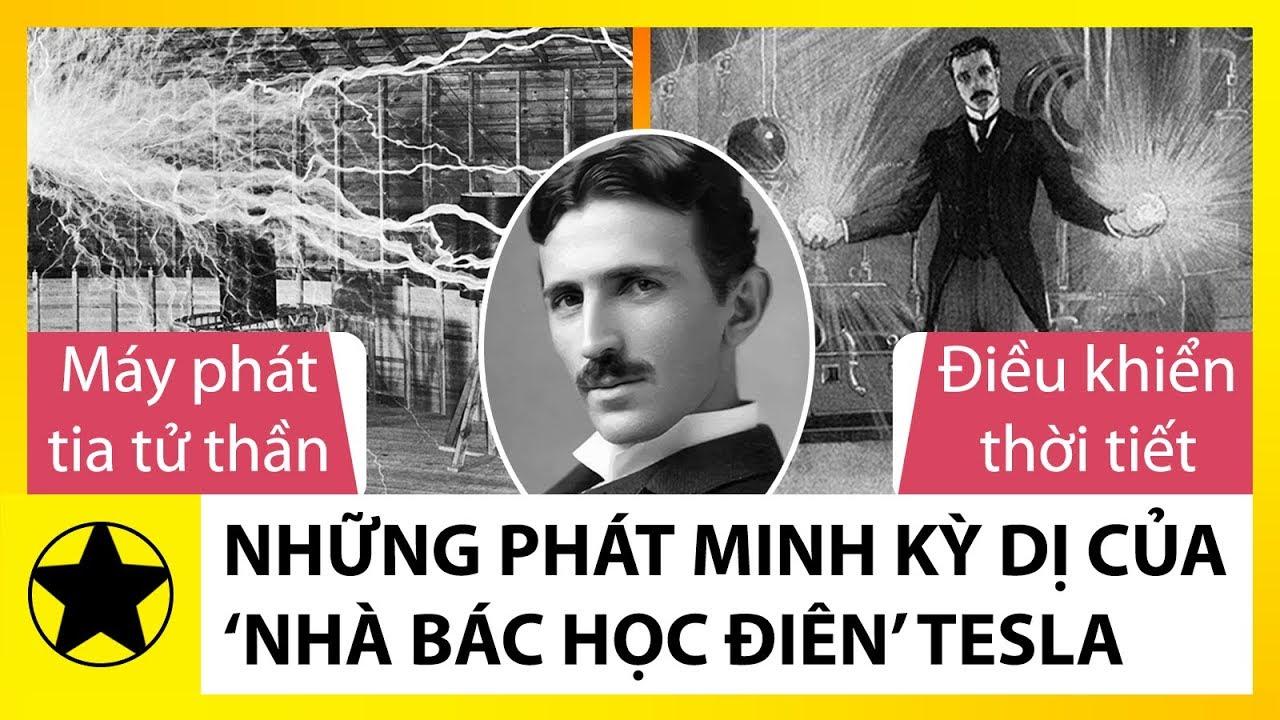 Những Phát Minh Kỳ Dị Của 'Nhà Bác Học Điên' Nikola Tesla Khiến Cả Thế Giới Thán Phục