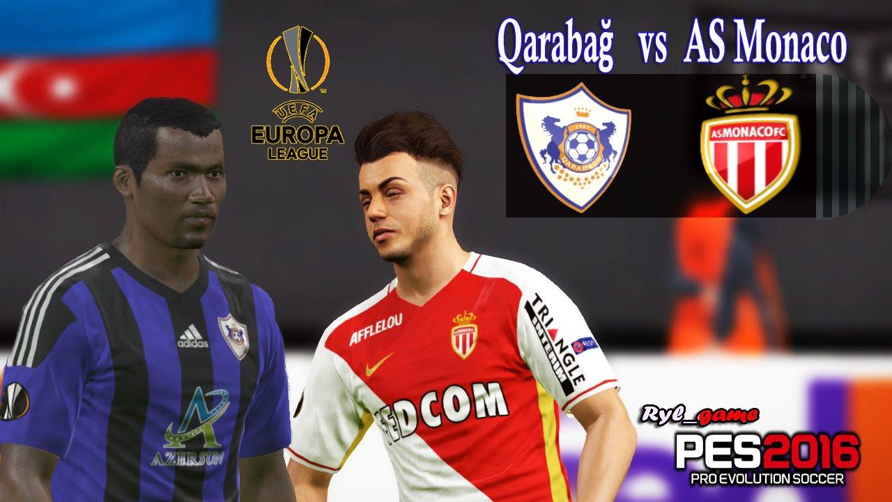 Qarabag Vs As Monaco Europa League 2015 16 Pes 2016 Youtube