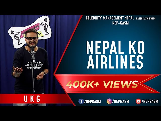 Nepal Ko Airlines | Nepali Stand-up Comedy | UKG | Nep-Gasm Comedy
