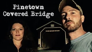 Pinetown Covered Bridge - Virginia Paranormal Investigations