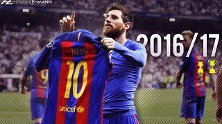 Lionel Messi ● 2016/17 ● Goals, Skills & Assists