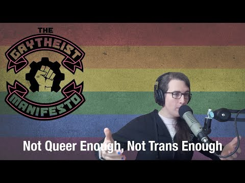 #144 - Not Queer Enough, Not Trans Enough | The Gaytheist Manifesto