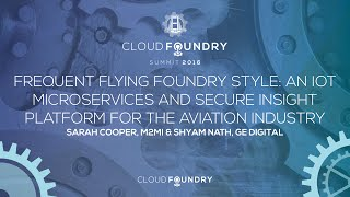 Frequent Flying Foundry Style: An IoT Microservices and Secure Insight Platform