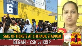 IPL 8 : Sale of Tickets at Chepauk Stadium Began for CSK vs KXIP