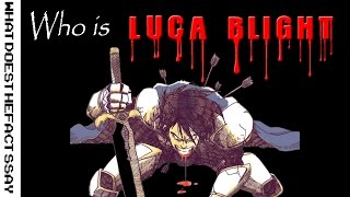 Who is  Luca Blight