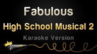 High School Musical 2 - Fabulous (Karaoke Version)