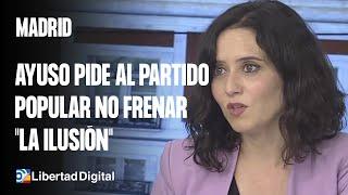 Isabel Díaz Ayuso pide al Partido Popular no frenar