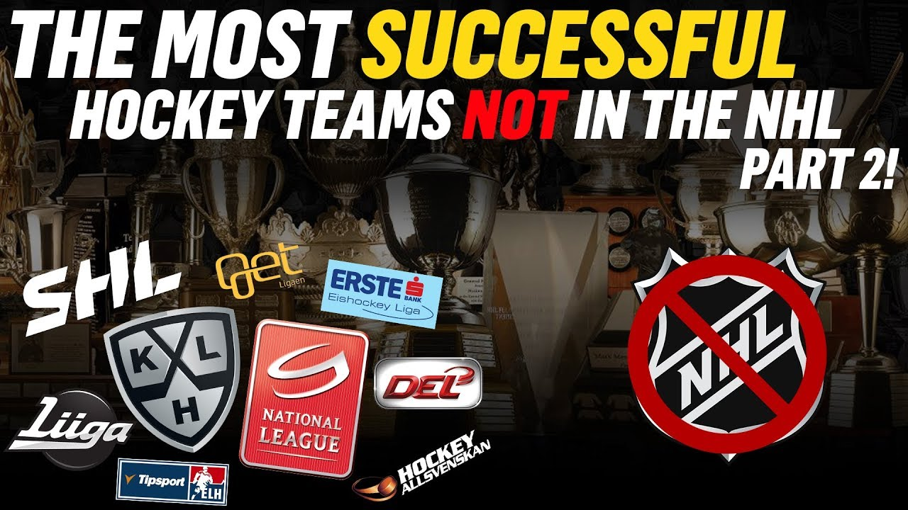 The Most Successful Hockey Teams Not In The Nhl Part 2 Youtube