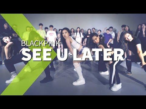 BLACKPINK - See U Later / JaneKim Choreography.