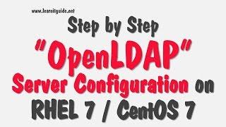 OpenLDAP Server Configuration on RHEL 7 / CentOS 7 - 100% Working Step by Step Procedure