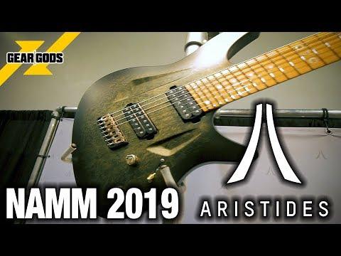 NAMM 2019 - ARISTIDES GUITARS | GEAR GODS