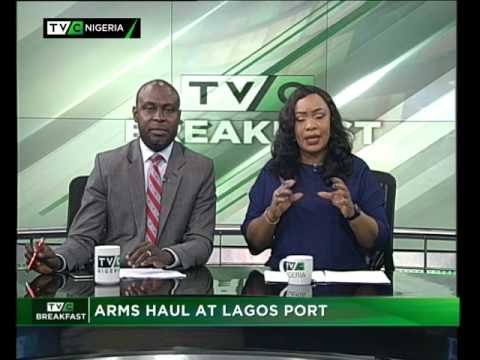 TVC Breakfast May 25, 2017 | Arms Haul at Lagos Port