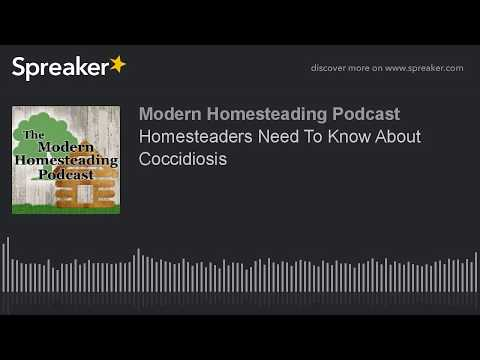 Podcast - Homesteaders Need To Know About Coccidiosis
