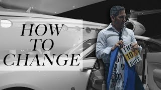 How to Change  - Grant Cardone
