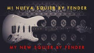 Bocetos De Un Guitarrista - Mi nueva SQUIER