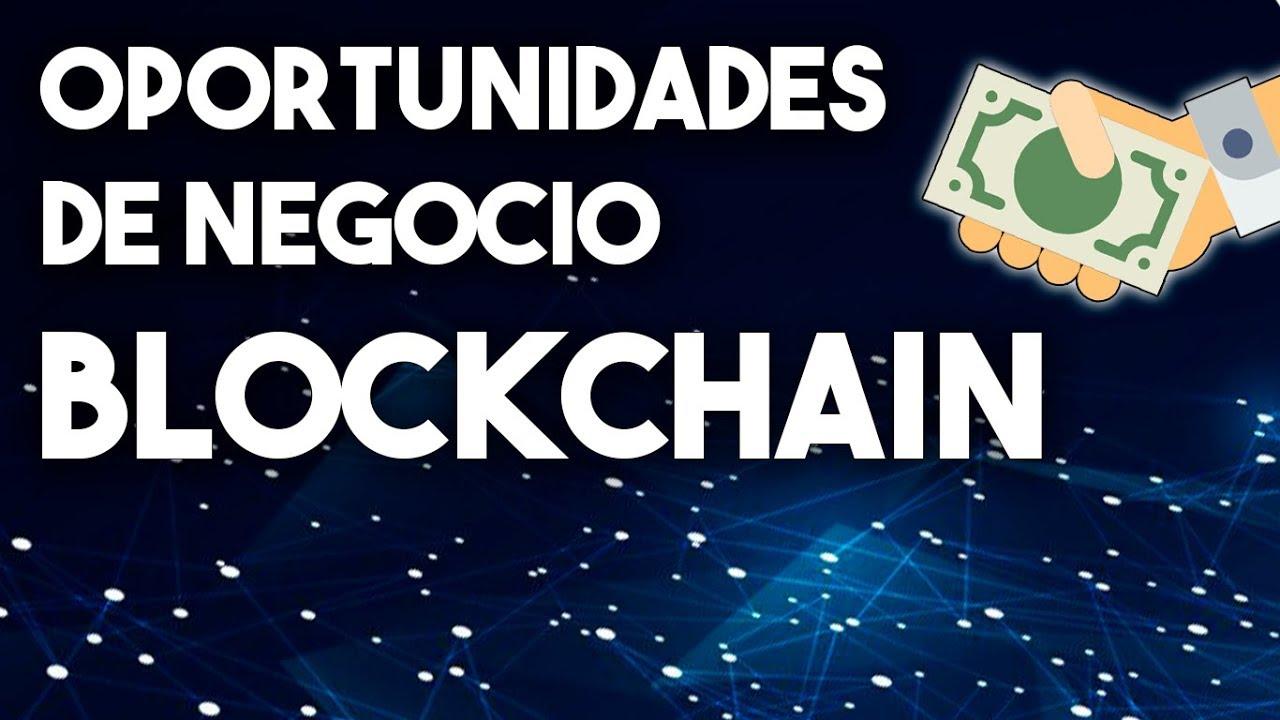 ¿Cómo usar Blockchain? | Oportunidades de Negocio para tu empresa