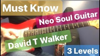 Must know【Neo Soul Guitar ✯ David T Walker】3 Levels