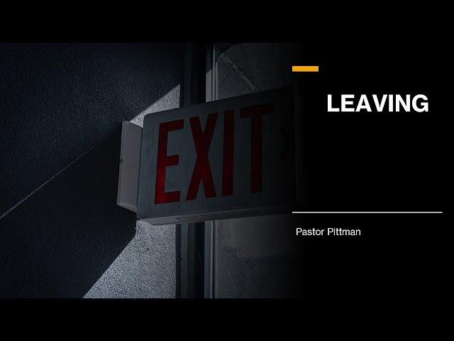 Leaving · 210114 Bible Study · Pastor Jerome Pittman