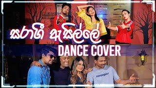 සරාගී ඇසිල්ලේ (Saragi Asille)   Dance Cover   Sachini & Kalana Ft. Samaakhya   BNS   Sanuka & Umaria