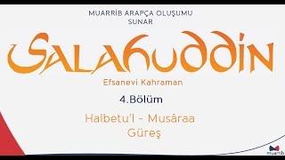 Selahaddin (Salahuddin) 4. Bölüm - Halbetu'l-Musâraa - Türkçe / Arapça Altyazı
