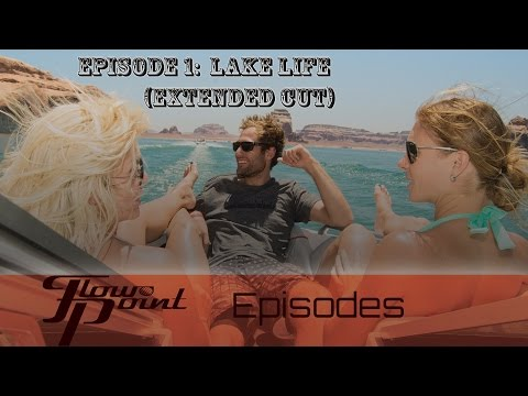 FlowPoint TV Season 1, Episode 1:  (Extended Cut) Lake Life 101
