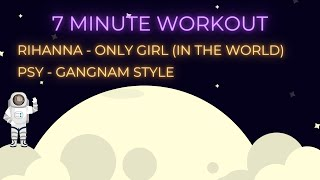 7 Min   Only Girl In The World : Gangnam Style