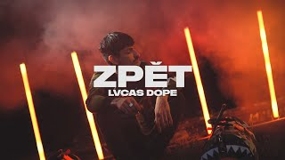 Lvcas Dope - ZPĚT (prod. Linor Man) OFFICIAL VIDEO