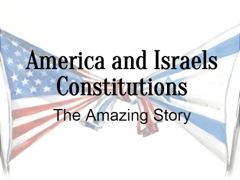 America and Israels Constitutions- The Amazing Story