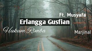 Lirik Hukum Rimba by Erlangga ft. Musyafa
